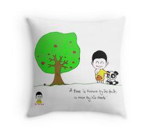 A tree is know by its fruit, man by his deeds Throw Pillow