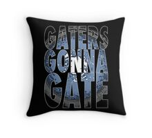 Gaters Gonna Gate Throw Pillow