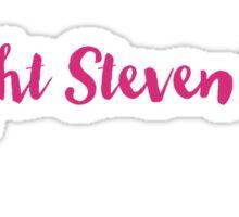 I'd fight Steven Sater Sticker