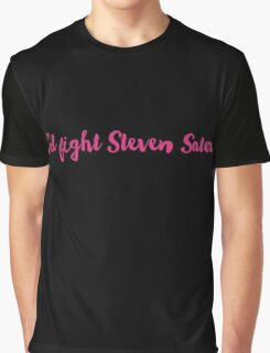 I'd fight Steven Sater Graphic T-Shirt