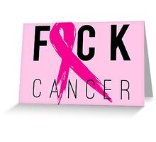 F*CK Breast Cancer! Greeting Card
