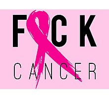 F*CK Breast Cancer! Photographic Print