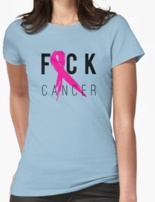 F*CK Breast Cancer! Womens Fitted T-Shirt