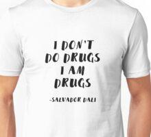 I Don't Do Drugs, I am Drugs Unisex T-Shirt
