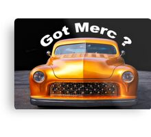 1950 Mercury Custom 'Got Merc?' Metal Print