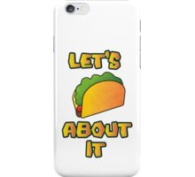 Let's Taco About It iPhone Case/Skin