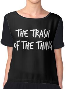 The Trash of the Thing Chiffon Top