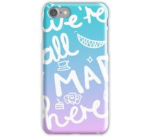 We're all mad here | Alice in Wonderland iPhone Case/Skin