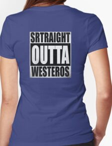 Game of Thrones - Straight OUTTA Westeros Womens Fitted T-Shirt