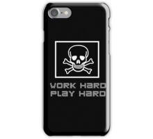 Work Hard, Play Hard (Phone Case) iPhone Case/Skin