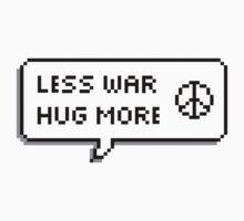 LESS WAR HUG MORE by bambiin