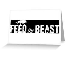 Feed the Beast Greeting Card