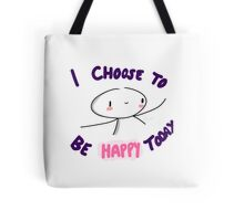 I choose Happiness Tote Bag