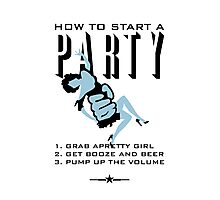 How to start a party Photographic Print