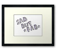 SAD BUT FAB funny tumblr sticker! Framed Print