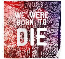 Born To Die Poster