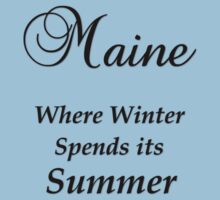 Maine - Where Winter Spends Its Summer One Piece - Short Sleeve