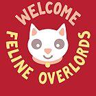 Welcome Feline Overlords by vonplatypus