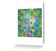 It will work itself out Greeting Card
