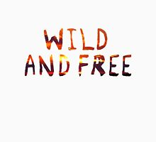 BE WILD AND FREE Unisex T-Shirt