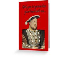Henry VIII Greeting Card