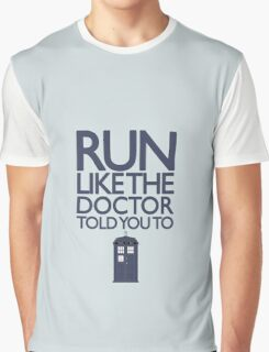 Run like the Doctor told you to - Doctor Who Graphic T-Shirt