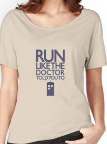 Run like the Doctor told you to - Doctor Who Women's Relaxed Fit T-Shirt