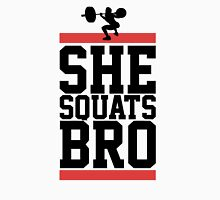She Squats Bro Unisex T-Shirt