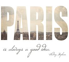 Paris is Always a Good Idea by Maren Misner