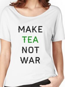 Make Tea not War Women's Relaxed Fit T-Shirt