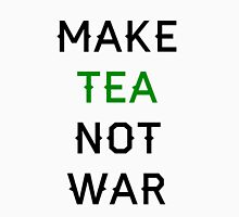 Make Tea not War Unisex T-Shirt