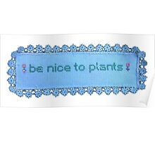 Be nice to plants Poster