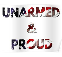 UNARMED & PROUD Poster