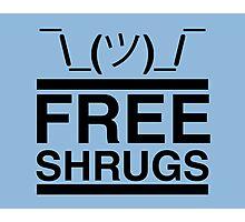 Free Shrugs  Photographic Print