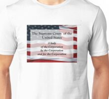 US Supreme Court of by and for the Corporation tee shirt Unisex T-Shirt