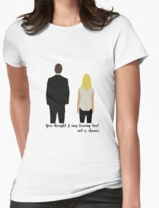 Not a chance! Olicity  T-Shirt