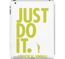 JUST DO IT. - SPENCER W. KIMBALL (green) iPad Case/Skin