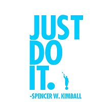 JUST DO IT. - SPENCER W. KIMBALL (blue) Photographic Print