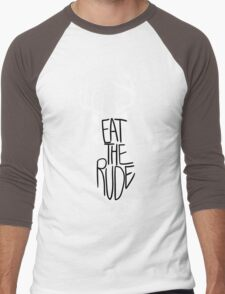 Eat the Rude Men's Baseball ¾ T-Shirt