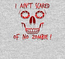 I Ain't Scared of Zombies!  Womens Fitted T-Shirt