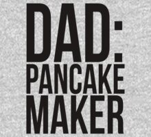 DAD: PANCAKE MAKER by mralan