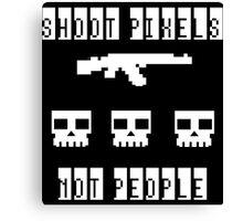 Shoot Pixels Not People (White) Canvas Print