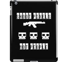 Shoot Pixels Not People (White) iPad Case/Skin