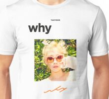Girls' Generation (SNSD) Taeyeon - Why #2 Unisex T-Shirt