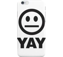Yay iPhone Case/Skin