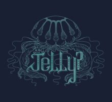 You Jelly? by JollyNihilist