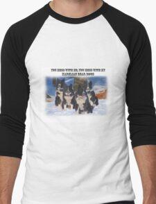 You Mess With Me- You Mess With My KARELIAN BEAR DOGS Men's Baseball ¾ T-Shirt