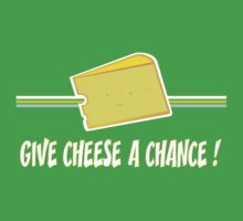 give cheese a chance Kids Clothes