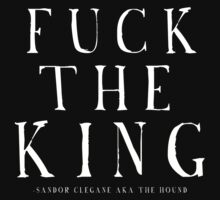 Fuck the king, with quote reffrence.  T-Shirt