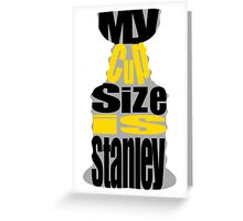 My Cup Size Is Stanley Greeting Card
